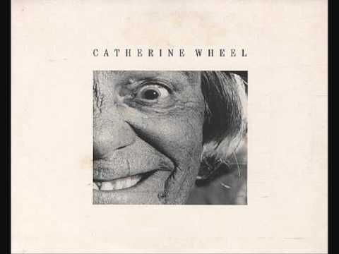 Catherine Wheel - Crawling Over Me