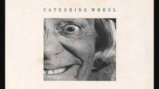 Watch Catherine Wheel Crawling Over Me video