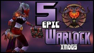 World of Warcraft BFA - 5 Epic Warlock Xmogs