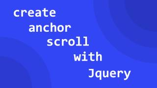 Create Anchor Smooth Scrolling With Jquery