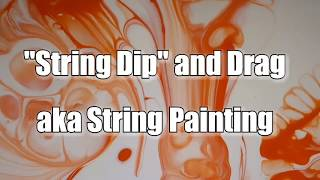 """96 - """"String Dip"""" and Drag - suggestion trial - String Painting"""