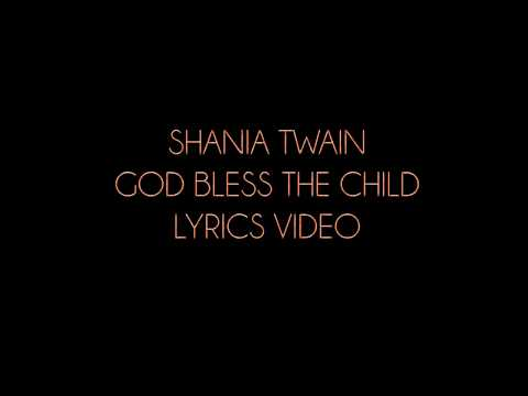 Shania Twain   God Bless The Child (Single Version) Lyrics Video