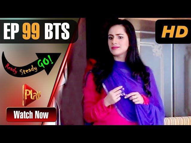 Ready Steady Go - Episode 99 BTS | Play Tv Dramas | Parveen Akbar, Shafqat Khan | Pakistani Drama