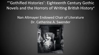 """Gothified Histories': Eighteenth Century Gothic Novels and the Horrors of Writing British History"""