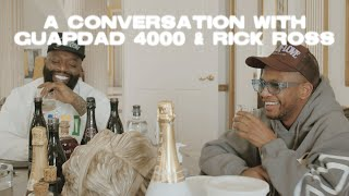 A CONVERSATION WITH RICK ROSS AND GUAPDAD 4000