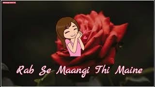 Rab Se Maangi Thi Maine   Heart Touching Emotional Song   Whatsapp Lyrics Status
