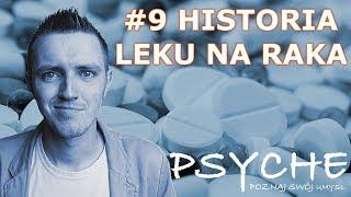 Historia leku na raka #9 PSYCHE  /Poznaj swój umysł/