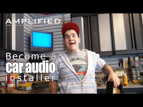 How to become a Car Audio Installer - Amplified #153