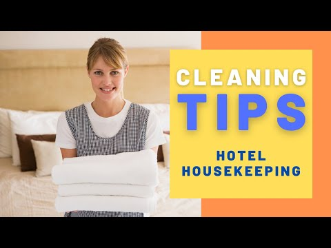 Hotel Housekeeping - Cleaning Tips