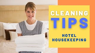 Hotel Housekeeping - Cleąning Tips