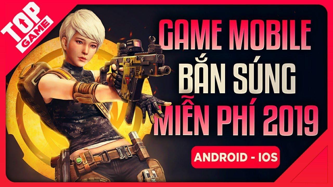 [Topgame] Top Game Bắn Súng Đấu Mạng Miễn Phí Mới Cho Android – IOS 2019