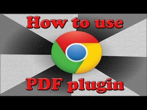 How to use the Chrome PDF plugin