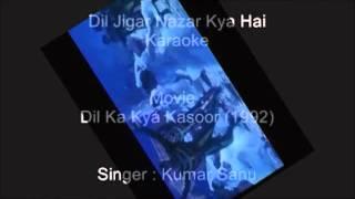 Dil Jigar Nazar Kya Hai Karaoke (Kumar Sanu)