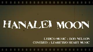 【Hawaiian】Hanalei moon(with lyrics):Le*Retro Heart Music