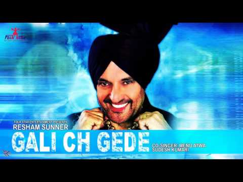 GALI CH GEDE | SUDESH KUMARI & RESHAM SUNNER | LATEST PUNJABI SONG | FOLK STAR ENTERTAINMENT