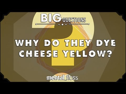 Why do they dye cheese yellow? - Big Questions (Ep. 12)