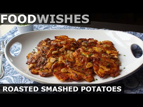 Roasted Smashed Potatoes – Food Wishes