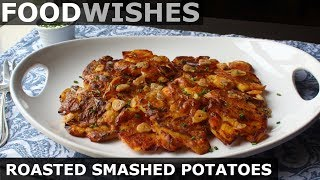 Roasted Smashed Potatoes – Food Wishes Video