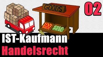 IST-Kaufmann (§ 1 HGB) und GEWERBE - Handelsrecht 02