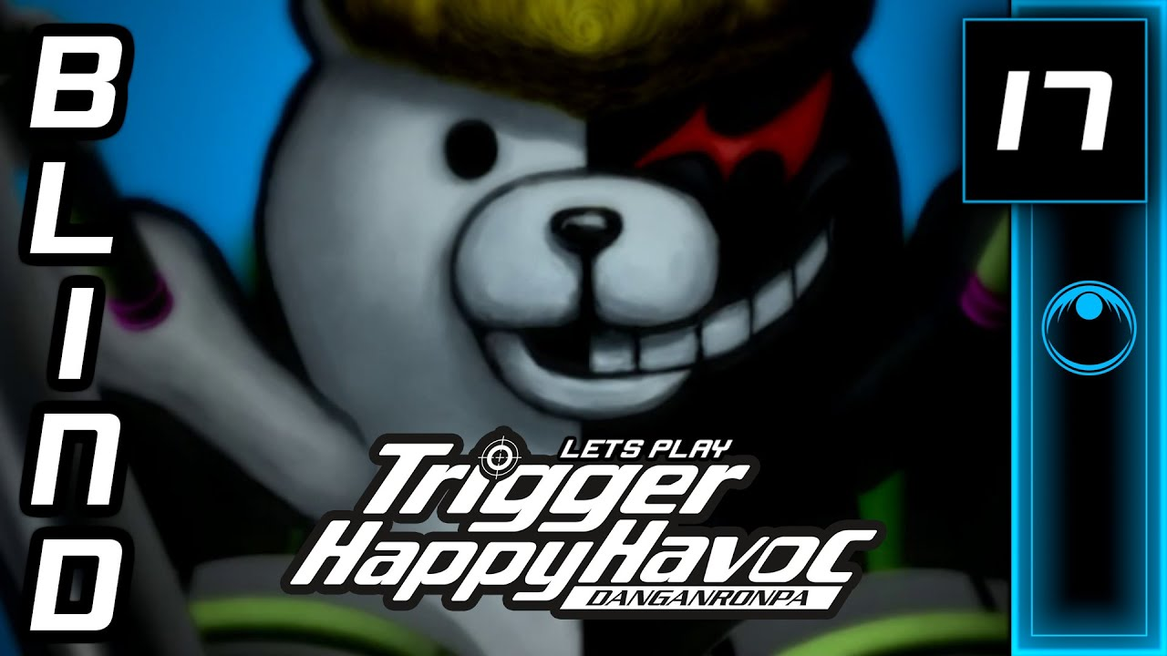 Lets Play | Danganronpa: Trigger Happy Havoc #17 - One Strong, One Weak, Yet Both In Pain