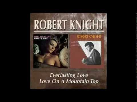 Robert Knight  Love On A Mountaintop  rare STEREO version