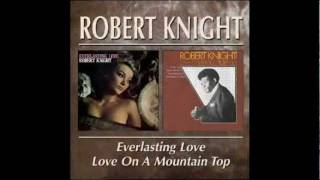 Robert Knight - Love On A Mountaintop - [rare STEREO version]