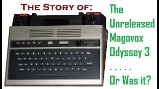 The Story of tнe Unreleased Magnavox Odyssey 3
