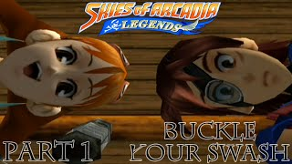 Skies of Arcadia: Legends [Part 1 - Buckle Your Swash]