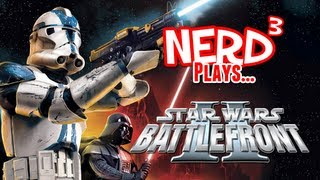 Nerd³ Plays... Star Wars Battlefront II