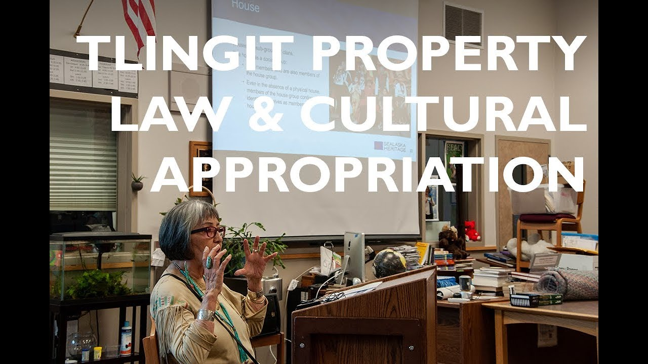 Tlingit Property Law And Cultural Appropriation Youtube