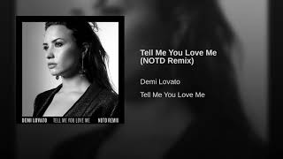 Tell Me You Love Me NOTD Remix