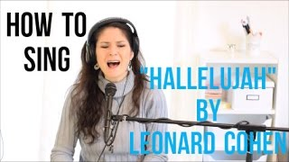 "How to Sing ""HALLELUJAH"" by Leonard Cohen"