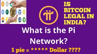 Is PI network legal in india? is Crypto Currency legal?