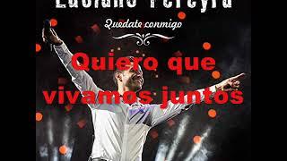Luciano Pereyra - Quedate Conmigo (Pistas Martín) KARAOKE