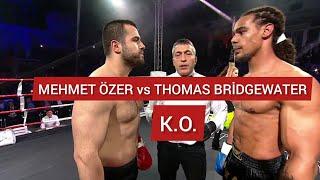 MEHMET ÖZER vs.THOMAS BRİDGEWATER