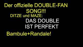 DITZE UND MAZE-BAMBULE UND RANDALE - DER offizielle DOUBLE-FAN-SONG