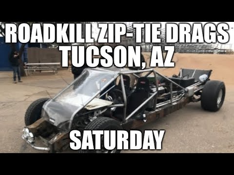 Roadkill Zip Tie Drags 2018 Tucson Saturday