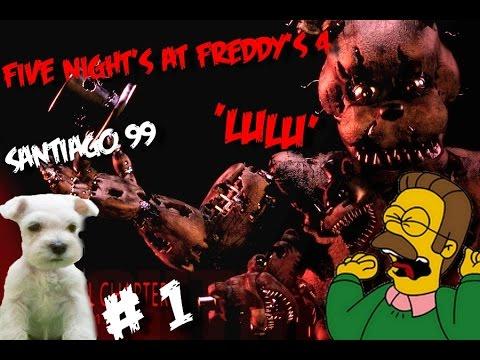 !!!Que Susto Lulu!!!   Five Night's At Freddy's 4   Santiago 99