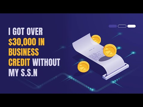 I got over $30,000 in business credit without my S.S.N