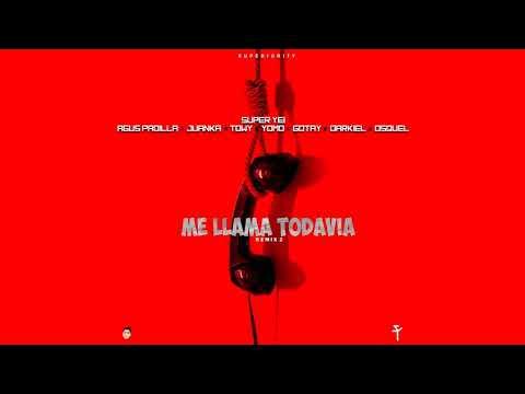 Me Llama Todavía 2 - Super Yei x Agus Padilla x Juanka x Towy x Yomo x Gotay x Darkiel x Osquel