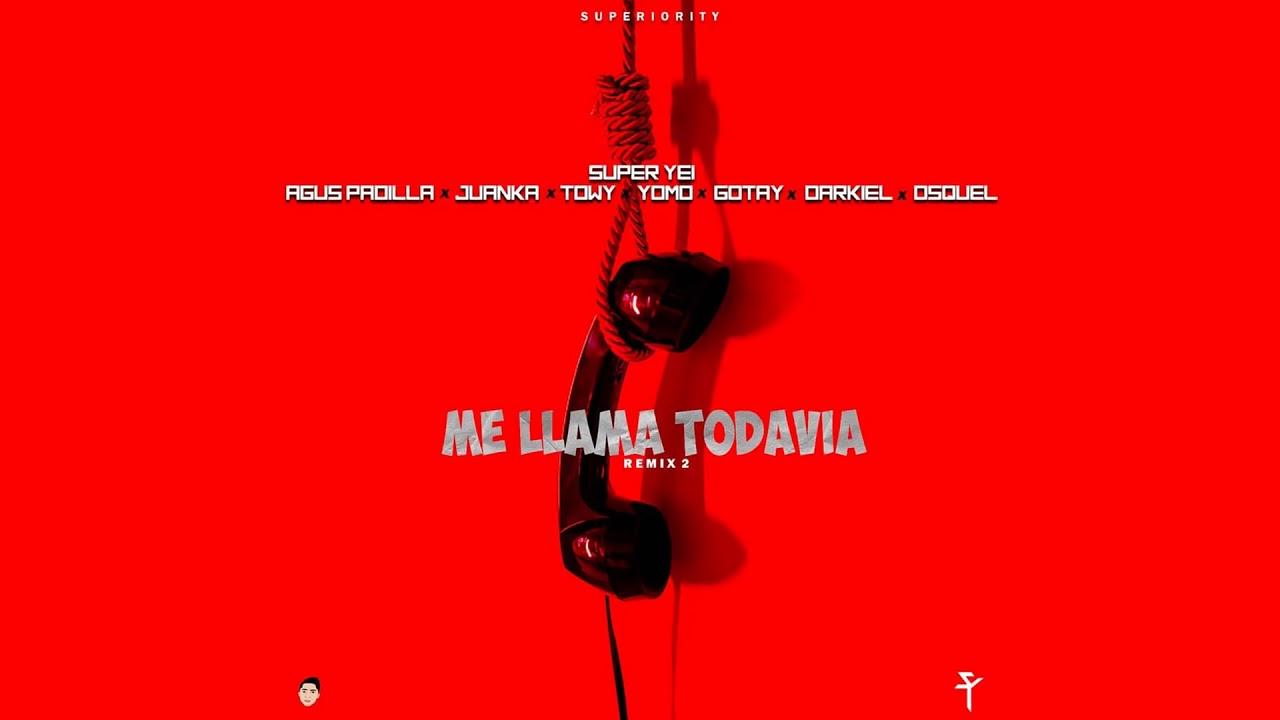 Download Me Llama Todavía 2 - Super Yei x Agus Padilla x Juanka x Towy x Yomo x Gotay x Darkiel x Osquel