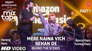 Making of Mere Naina Vich/Rehan De★ Ep 10 | Hansraj Hans, NavrajYuvraaj | Mixtape Punjabi Season 2