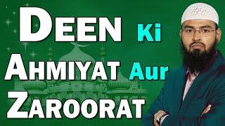 Deen Ki Ahmiyat Aur Zaroorat By Adv. Faiz Syed (Cuttack)