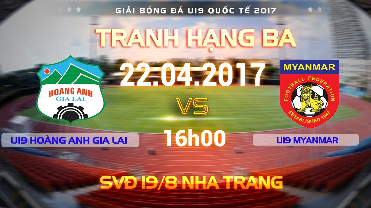 U19 Myanmar vs U19 Hoàng Anh Gia Lai