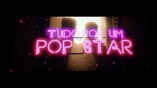 TUDO POR UM POP STAR - CENAS EXCLUSIVAS / ALERTA SPOILER