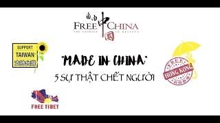 """""""MADE IN CHINA"""" - 5 SỰ THẬT CHẾT NGƯỜI"""