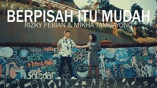 Download Mp3 Berpisah Itu Mudah - Rizky Febian & Mikha Tambayong  cover