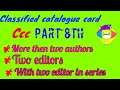 Ccc part-8 .... Classified catalogue card. Library science.. More then two authors with two editor..