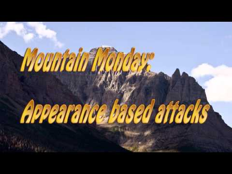 Mountain Monday:  Appearance Based Attacks