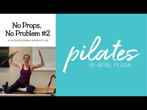 No Props, No Problem #2 Pilates Reformer Workout #26